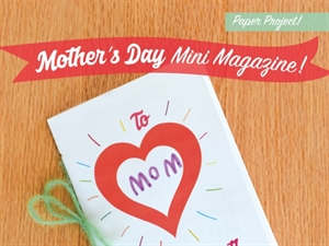 Make a Mother's Day Mini-Magazine